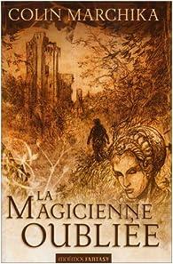 La magicienne oubliée,  La Reine de Vendôme : Intégrale par Colin Marchika