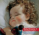 Baby Dreams 1: Classical Music for Children, Romantic Piano Pieces - A Soothing Bedtime Ritual