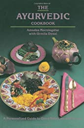 The Ayurvedic Cookbook