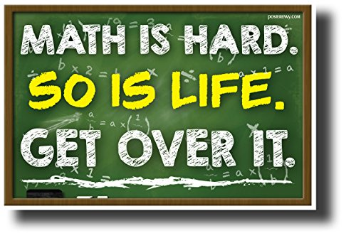 Math Is Hard. Get Over It New Humor Poster