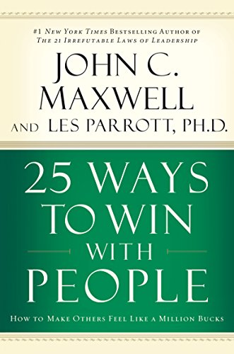 25 Ways to Win with People: How to Make Others Feel Like a Million Bucks cover