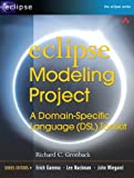 Eclipse Modeling Project: A Domain-Specific Language (DSL) Toolkit (Eclipse Series)