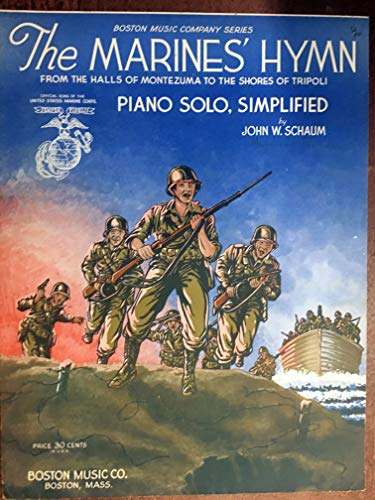 THE MARINES' HYMN (1942 John Schaum SHEET MUSIC), pristine condition, from the halls of montezuma to the shores of ()
