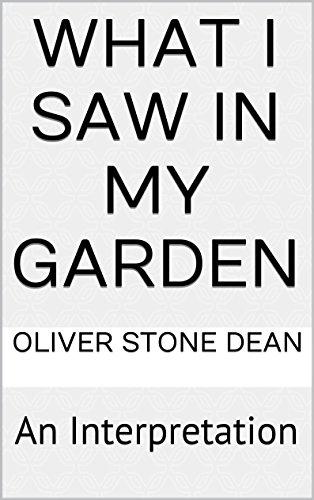 What I Saw In My Garden: An Interpretation