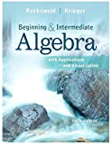 img - for Beginning and Intermediate Algebra with Applications & Visualization (3rd Edition) book / textbook / text book