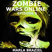 Zombie Wars Online: Episode 6 | Marla Braziel