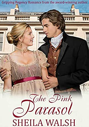 The Pink Parasol: A clean and sweet Regency Romance ...