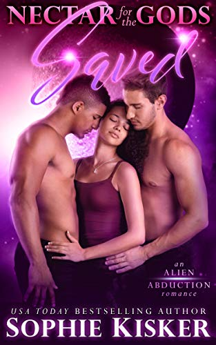 Nectar for the Gods: Saved: An Alien Abduction Romance