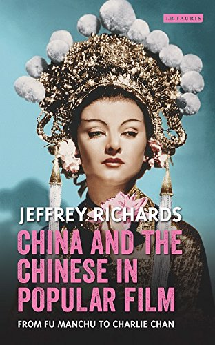 China and the Chinese in Popular Film: From Fu Manchu to Charlie Chan