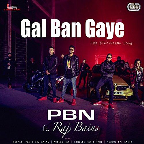 Gal Ban Gaye - Raj Ban