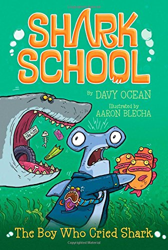 Read Online The Boy Who Cried Shark (Shark School) pdf
