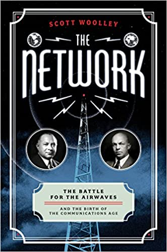 The network the battle for the airwaves and the birth of the the network the battle for the airwaves and the birth of the communications age reprint edition kindle edition fandeluxe Document