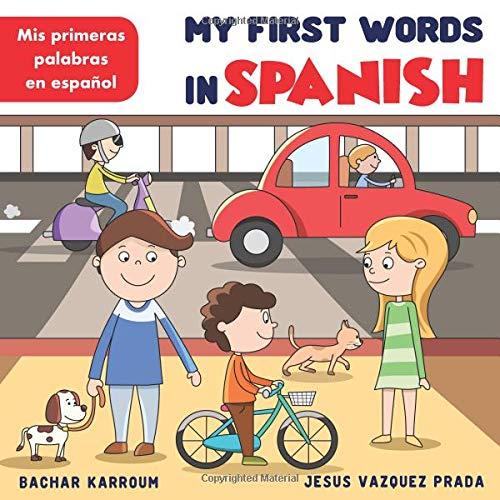 My First Words in Spanish: (Spanish books for kids) por Bachar Karroum