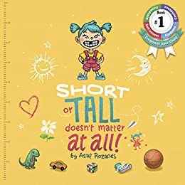 Short Or Tall Doesn't Matter At All: (Children's books about Bullying/Friendship/Being Different/Kindness Picture Books, Kids Books, Kindergarten Books, Ages 4 8) (Mindful Mia Book 1) by [Rozanes, Asaf]