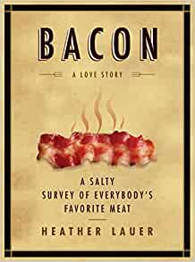 Bacon A Love Story A Salty Survey Of Everybody S border=