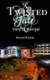 A Twisted Tale: Story of Manipal