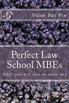 Perfect Law School A RECOMMENDED LAW E-BOOK* (e Borrowing Allowed): e book Authors of 6 published bar essays The Multi State Bar Exam a - z!