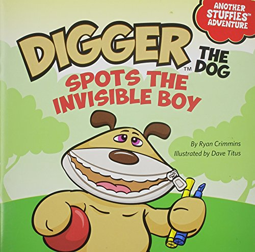 Digger the Dog Spots the Invisible Boy By Ryan Crimmins (Another Stuffies Adventure) 2012 Paperback