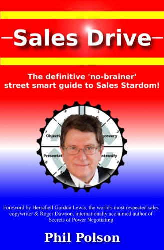 Sales Drive: the definitive 'no-brainer' street smart guide to Sales Stardom! (Selling the Sales Drive Way Book 1) (English Edition)