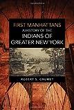 First Manhattans, Robert S. Grumet, 0806141638
