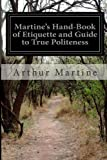 Martine's Hand-Book of Etiquette and Guide to True Politeness, Arthur Martine, 1499151748