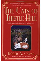 Cats Of Thistle Hill: A Mostly Peaceable Kingdom Paperback