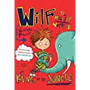 Wilf the Mighty Worrier: King of the Jungle (A Wilf the Mighty Worrier Novel)