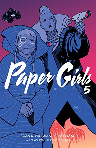 Paper Girls, Vol 5, by Brian K Vaughan (writer) and Cliff Chiang (artist)