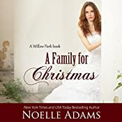 A Family for Christmas: Willow Park, Book 3 | Noelle Adams