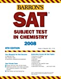 img - for SAT Subject Test in Chemistry (Barron's How to Prepare for the SAT) book / textbook / text book