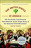 The United States of Arugula: The Sun Dried, Cold Pressed, Dark Roasted, Extra Virgin Story of the American Food Revolution by David Kamp (2007-07-17)