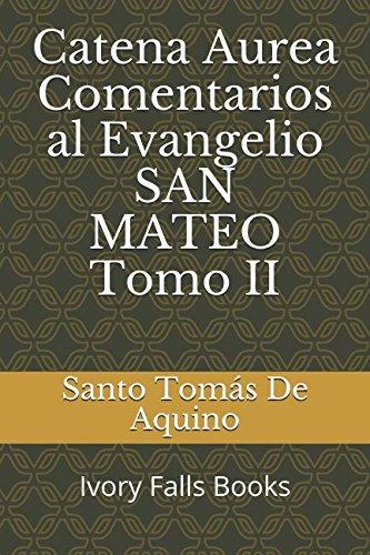 Catena Aurea Comentarios al Evangelio SAN MATEO Tomo II (Spanish Edition) [Santo Tomas De Aquino] (Tapa Blanda)