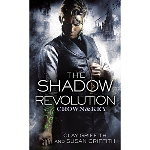 The Shadow Revolution: Crown & Key, Book 1