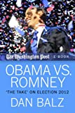 "Obama vs. Romney: ""The Take"" on Election 2012 (The Washington Post Book 5)"