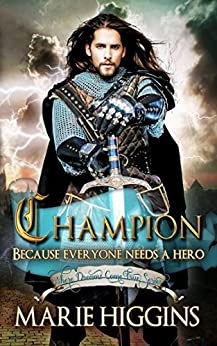 Champion: Fairy Tale Robin Hood story (Where Dreams Come True Book 3) by [Higgins, Marie]