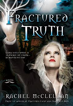 Fractured Truth (Fractured Series, Book 3) by [McClellan, Rachel]