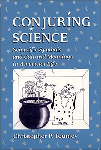 Conjuring Science Scientific Symbols And Cultural Meanings In