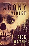 Agony in Violet: A Short Mystery of the Strange (The Heretic Arcanum Book 1)