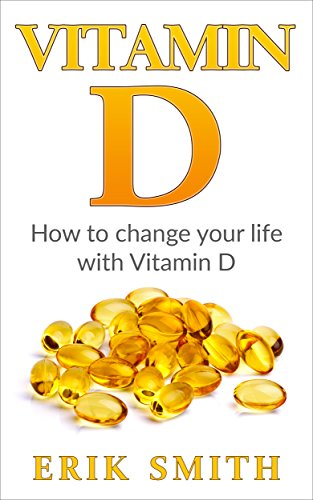 Vitamin D: A Beginners Guide to Vitamin D