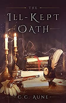 The Ill-Kept Oath (The Druineach Legacy Book 1) by [Aune, C.C.]