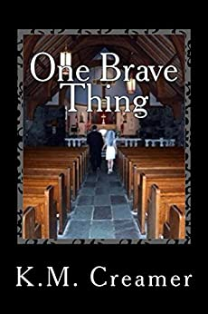 One Brave Thing by [Creamer, K.M.]