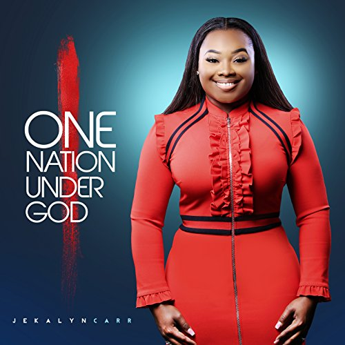 Jekalyn Carr - One Nation Under God (2018)