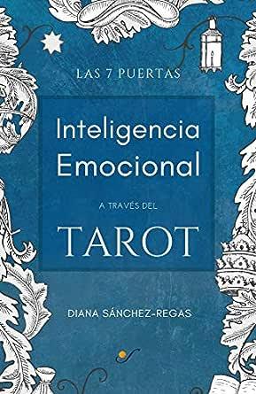 Inteligencia Emocional A Través Del Tarot Las 7 Puertas Spanish Edition Ebook Sánchez Regas Diana Kindle Store