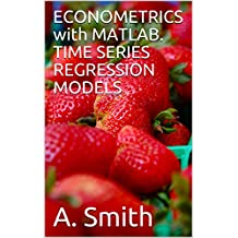 ECONOMETRICS with MATLAB. TIME SERIES REGRESSION MODELS