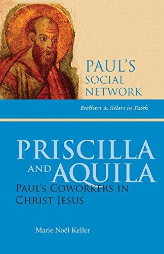 Priscilla and Aquila: Paul's Coworkers in Christ Jesus (Pauls Social Network) by Marie Noel Keller (1-Jun-2010) Paperback