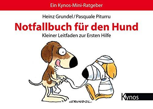 Notfallbuch für den Hund: Kleiner Leitfaden zur Ersten Hilfe