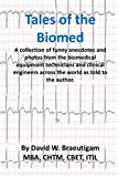 img - for Tales of the Biomed: A Collection of short stories from biomed techs from around the world as told to the author. book / textbook / text book