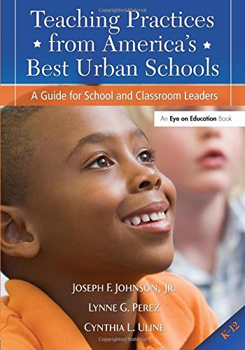 Teaching Practices from America's Best Urban Schools: A Guide for School and Classroom Leaders (Best Education In America)