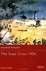 The Suez Crisis 1956 (Essential Histories, Band 49)