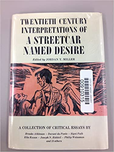 Twentieth Century Interpretations Of A Streetcar Named Desire A  Twentieth Century Interpretations Of A Streetcar Named Desire A Collection  Of Critical Essays Jordan Yale Miller  Amazoncom Books Cheap Essay Papers also We Do Assignment For You  Pay Someone To Do Assignments University